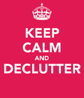 Stay Calm and DeClutter